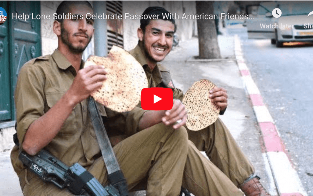 Help Lone Soldiers Celebrate Passover with American Friends of LIBI